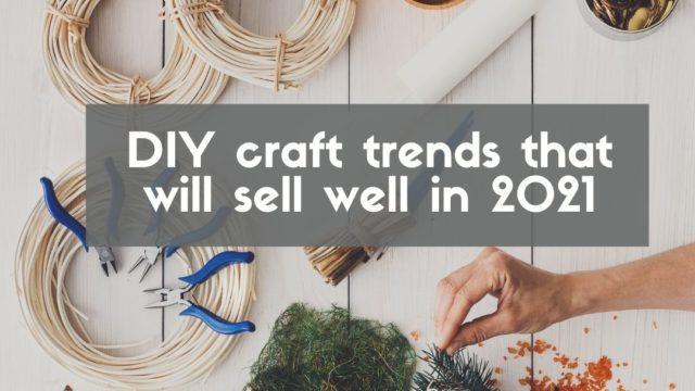 Tendencias de bricolaje que se venderán bien en 2021